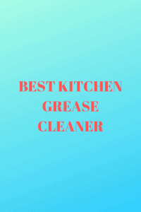 BEST KITCHEN GREASE CLEANER