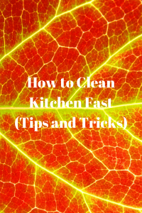 How to Clean Kitchen Fast (Tips and Tricks)