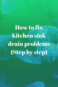 How to fix kitchen sink drain problems (Step by step)