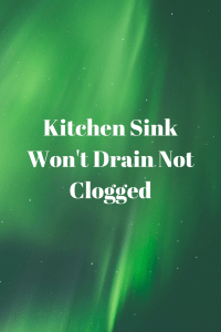 Sink Won't Drain Not Clogged