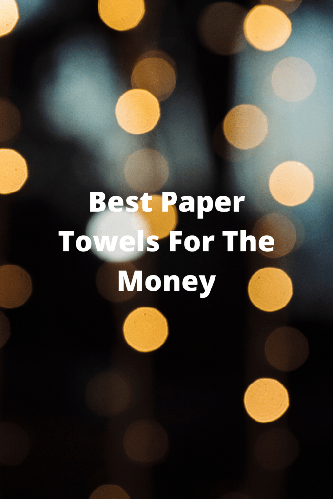 Best Paper Towels For The Money